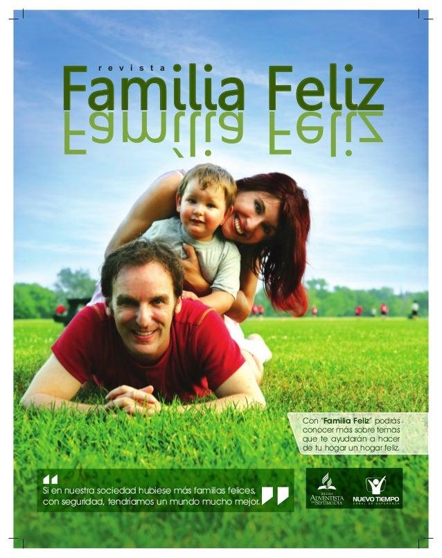 """Si en nuestra sociedad hubiese más familias felices, con seguridad, tendríamos un mundo mucho mejor. Con """"Familia Feliz"""" p..."""