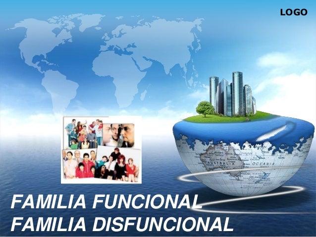 LOGOFAMILIA FUNCIONALFAMILIA DISFUNCIONAL