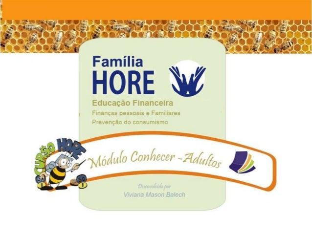 Apresentação: Como nasceu a Familia HORE