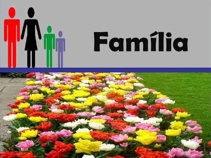 Família<br />Prof. Jerri Almeida<br />