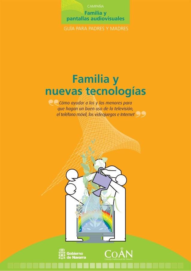 Familia ynuevas tecnologíasComo ayudar a los y las menores para que  hagan un buen uso de la televisión, elteléfono móvil,...