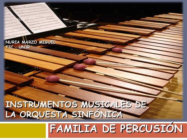 NURIA MARZO MIGUEL TIC – UNIRINSTRUMENTOS MUSICALES DE LA ORQUESTA SINFÓNICAFAMILIA DE PERCUSIÓN