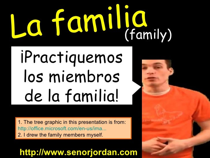 ¡Practiquemos los miembros de la familia! http://www.senorjordan.com 1. The tree graphic in this presentation is from:  ht...