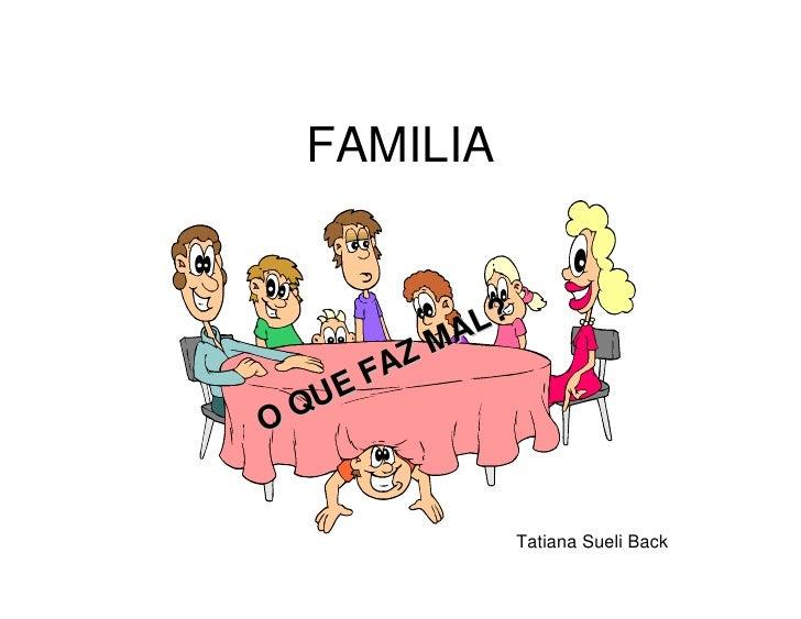 FAMILIA                  L?              MA           AZ        EF O   QU                        Tatiana Sueli Back
