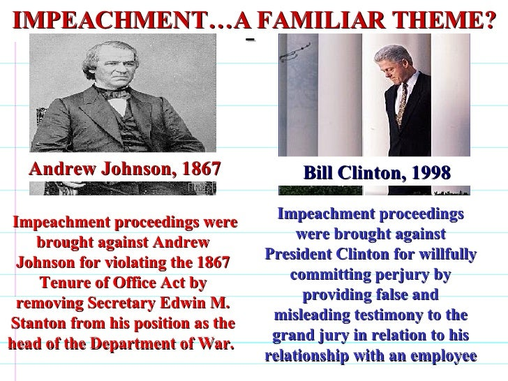 the reason for the impeachments of andrew johnson and bill clinton But there are several good reasons why trump is unlikely to be forced from office  only two leaders were successfully impeached — andrew johnson and bill clinton.