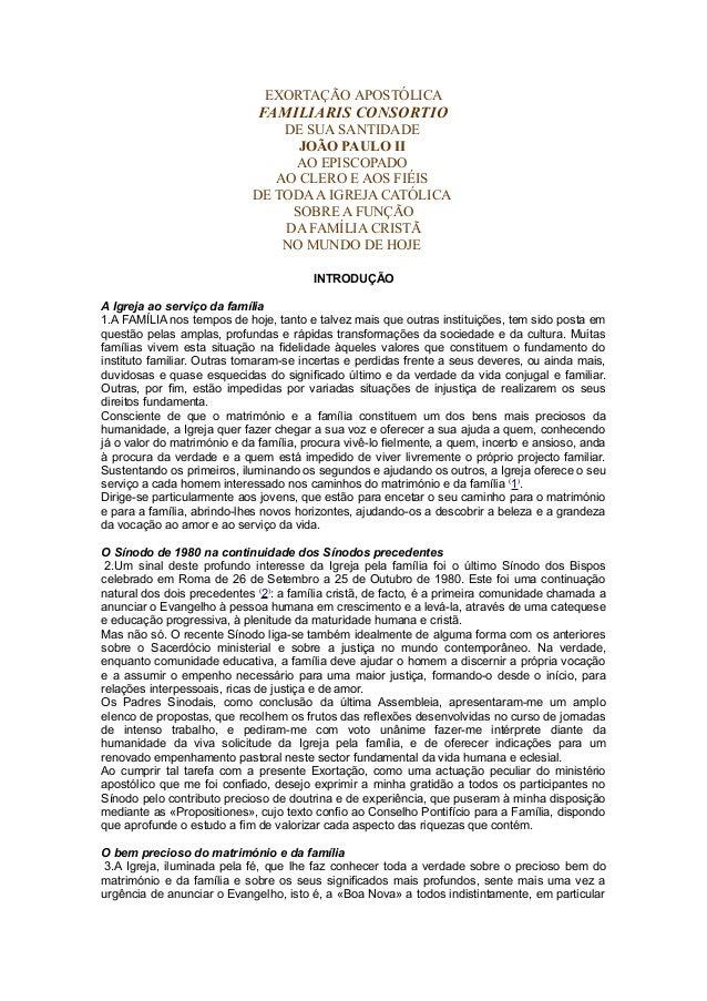 EXORTAÇÃO APOSTÓLICA FAMILIARIS CONSORTIO DE SUA SANTIDADE JOÃO PAULO II AO EPISCOPADO AO CLERO E AOS FIÉIS DE TODAA IGREJ...