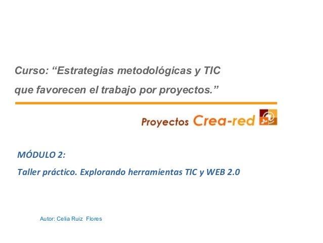 """Curso: """"Estrategias metodológicas y TIC que favorecen el trabajo por proyectos."""" MÓDULO 2: Taller práctico. Explorando her..."""