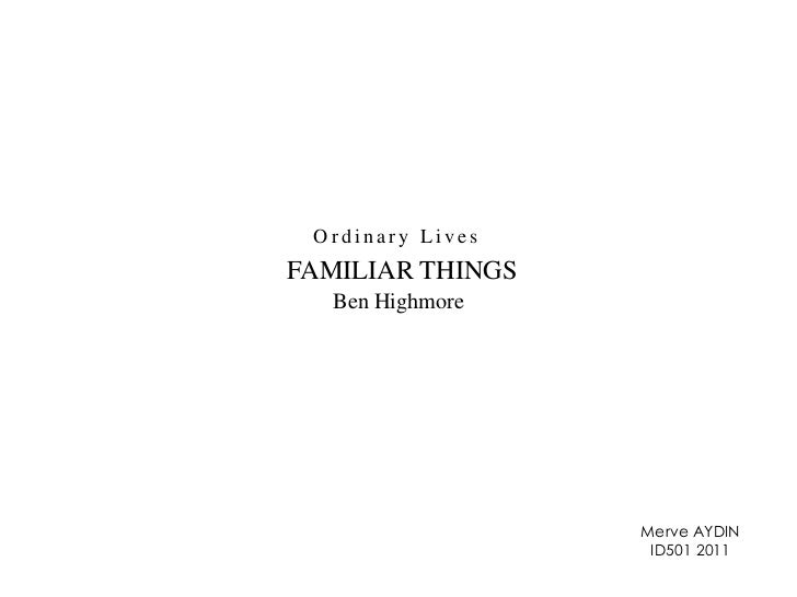 Ordinary Lives<br />FAMILIAR THINGS<br />Ben Highmore<br />