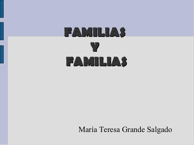 FAMILIAS   YFAMILIAS María Teresa Grande Salgado