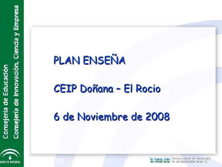 PLAN ENSEÑA CEIP Doñana – El Rocio 6 de Noviembre de 2008