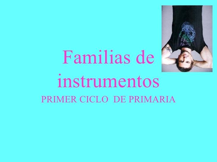 Familias de instrumentos PRIMER CICLO  DE PRIMARIA