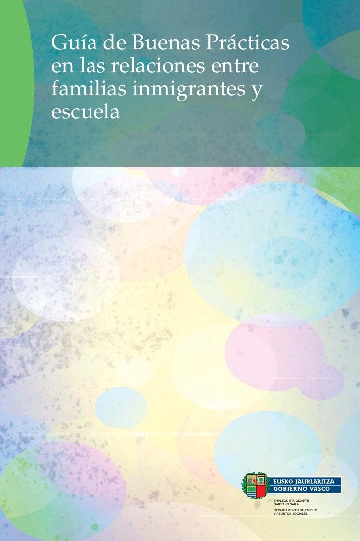 Guía de Buenas Prácticas en las relaciones entre familias inmigrantes y escuela                           ENPLEGU ETA GIZA...