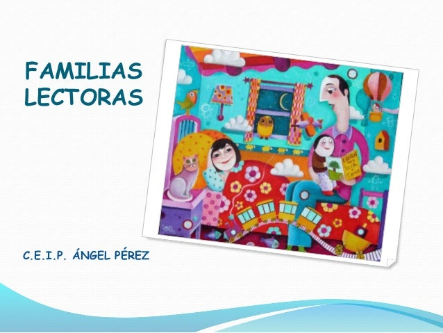 FAMILIAS  LECTORAS  C.E.I.P. ÁNGEL PÉREZ