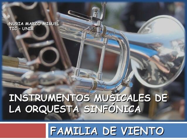 NURIA MARZO MIGUEL TIC – UNIRINSTRUMENTOS MUSICALES DE LA ORQUESTA SINFÓNICAFAMILIA DE VIENTO