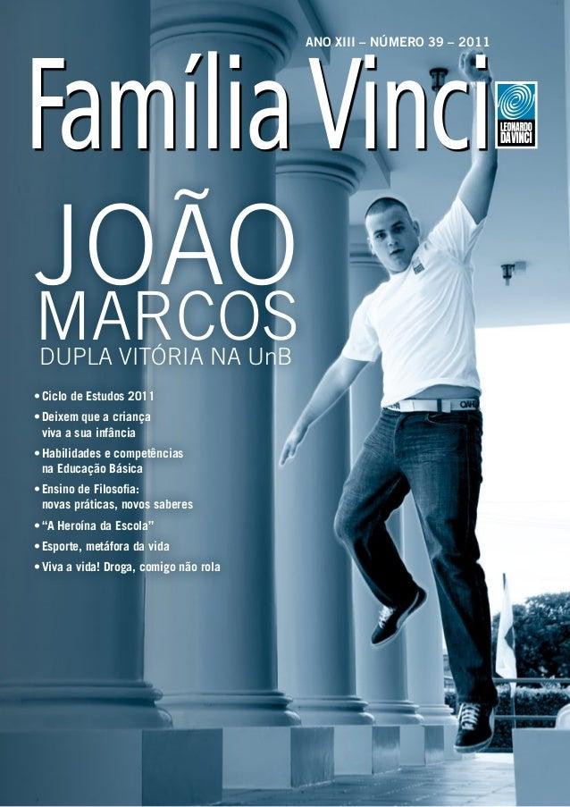 ANO XIII – Número 39 – 2011JoãoMarcos Dupla vitória na UnB•Ciclo de Estudos 2011•Deixem que a criança   viva a sua infâ...