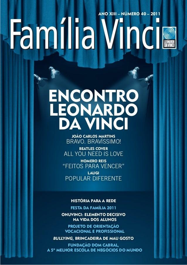 ANO XIII – Número 40 – 2011EncontroLeonardo Da Vinci João Carlos Martins       Bravo. Bravíssimo!             Beatles Cove...