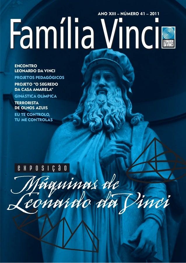 """ANO XIII – Número 41 – 2011EncontroLeonardo da VinciProjetos pedagógicosProjeto """"O segredoda Casa Amarela""""Ginástica Olímpi..."""