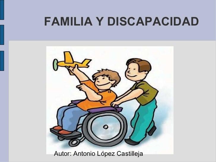 FAMILIA Y DISCAPACIDAD   Autor: Antonio López Castilleja a