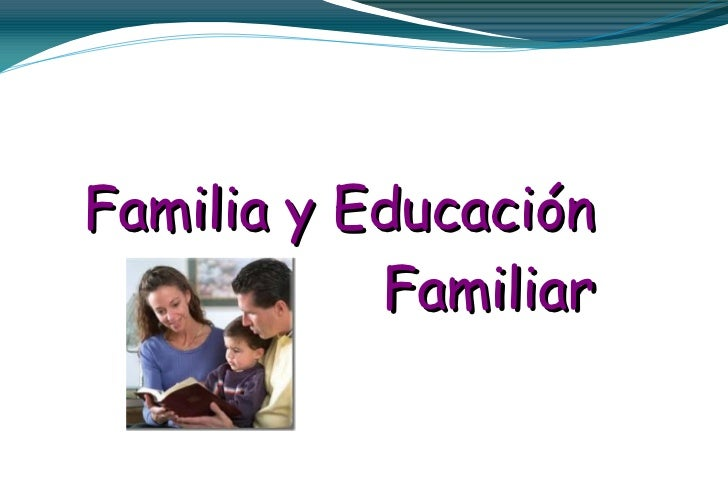 Familia y Educación Familiar