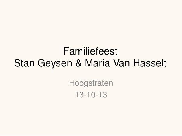 Familiefeest Stan Geysen & Maria Van Hasselt Hoogstraten 13-10-13