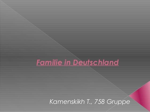 Familie in Deutschland   Kamenskikh T., 758 Gruppe