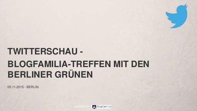 POWERED BY TWITTERSCHAU - BLOGFAMILIA-TREFFEN MIT DEN BERLINER GRÜNEN 05.11.2015 - BERLIN