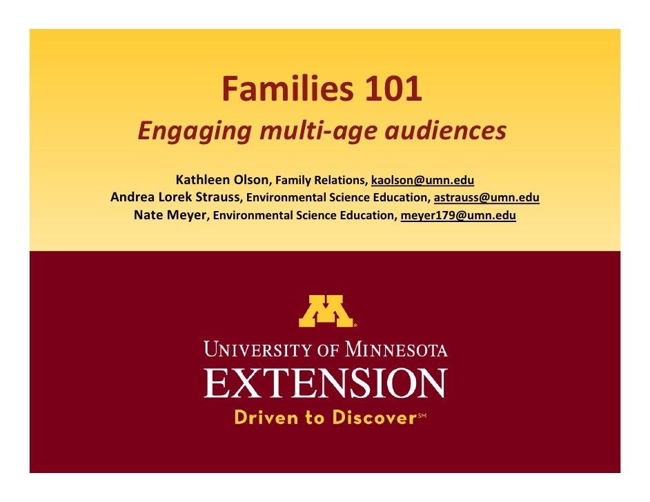 Families101     Engagingmulti‐ageaudiences           KathleenOlson,FamilyRelations,kaolson@umn.edu AndreaLorekStr...