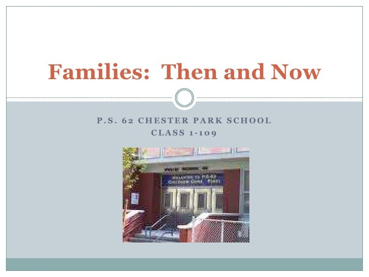 P.S. 62 Chester Park School<br />Class 1-109<br />Families:  Then and Now<br />