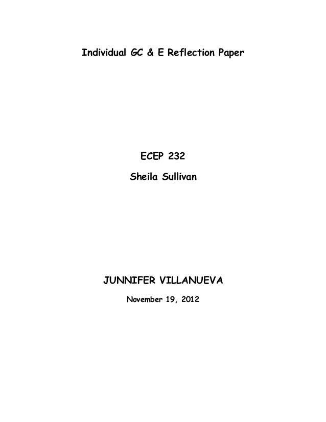 Individual GC & E Reflection Paper            ECEP 232         Sheila Sullivan    JUNNIFER VILLANUEVA         November 19,...