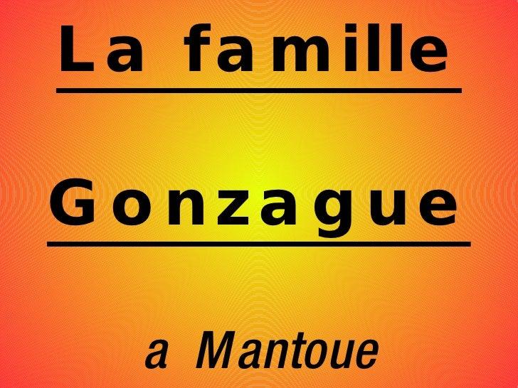 La famille Gonzague a  Mantoue
