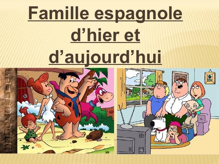 Famille espagnole d'hier et d'aujourd'hui