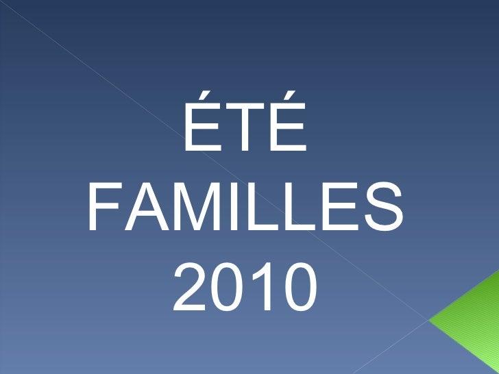 ÉTÉ FAMILLES 2010