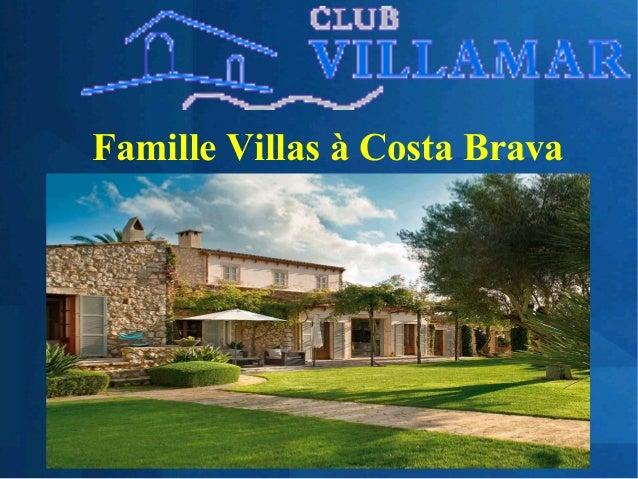 Famille Villas à Costa Brava