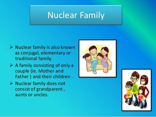 nuclear family vs extended family essay A joint family comprises members of the family that are related one another and share a common ancestry essay on joint family vs nuclear family system in a nuclear family.