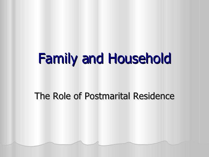 Family and Household The Role of Postmarital Residence