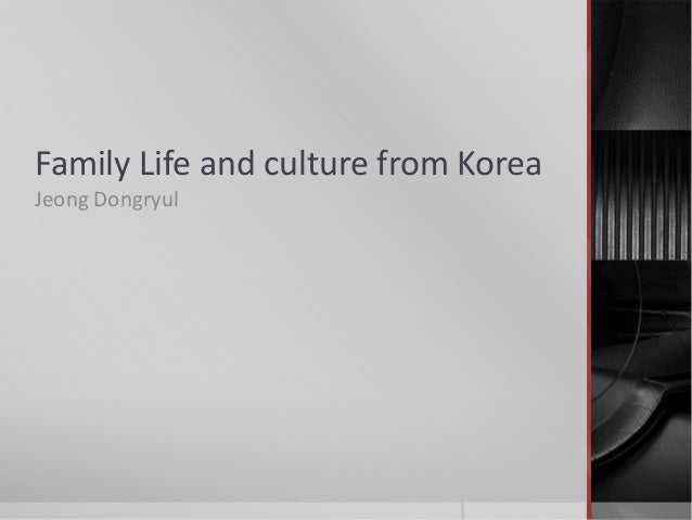 Family Life and culture from Korea Jeong Dongryul