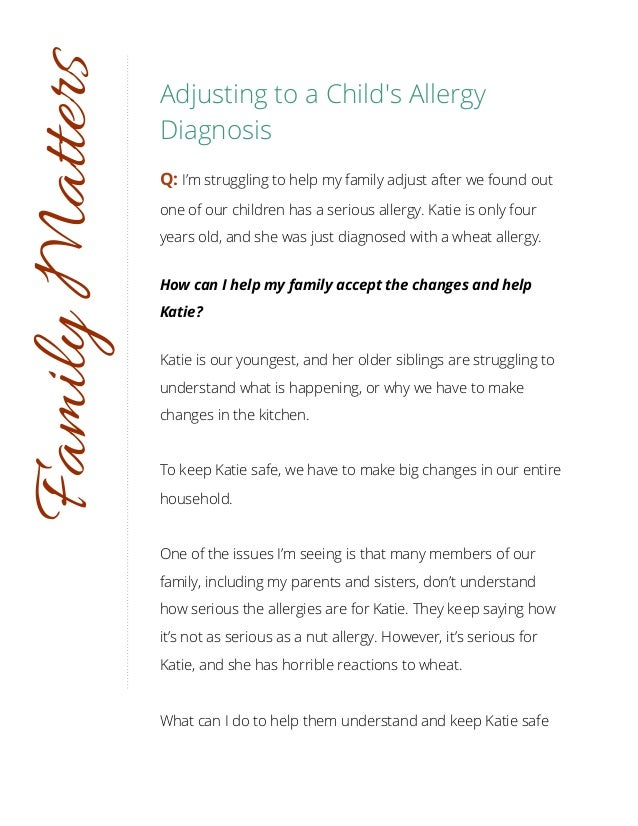 Adjusting to a Child's Allergy Diagnosis Q: I'm struggling to help my family adjust after we found out one of our children...