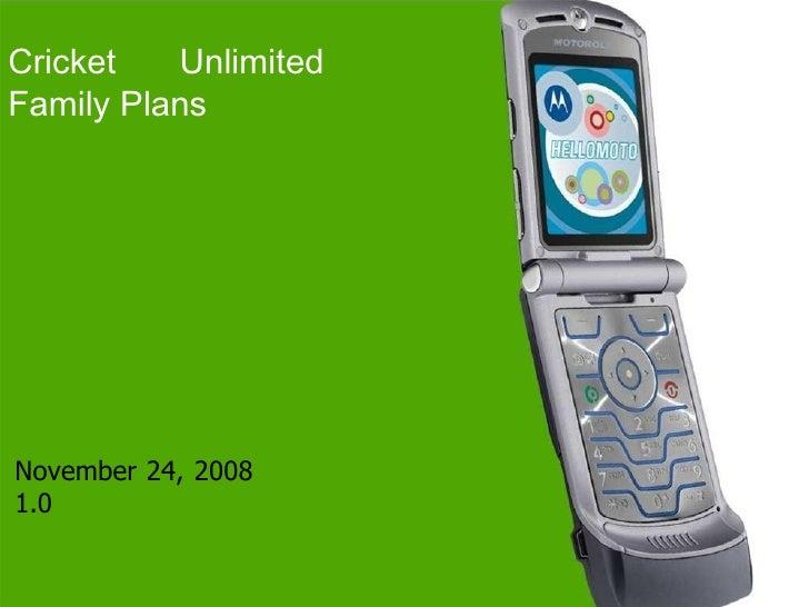 Cricket Unlimited Family Plans  November 24, 2008 1.0
