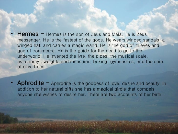 a biography and an introduction to hermes the son of zeus and maia a greek god Hermes, a son of zeus and maia hermes was also the god of prudence and skill in all the relations of dictionary of greek and roman biography and.