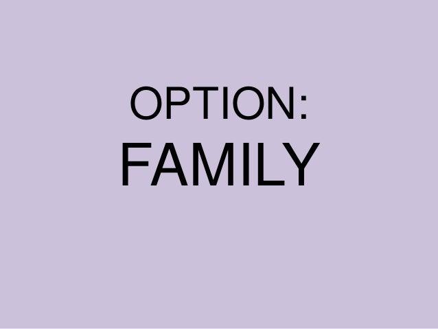 OPTION: FAMILY