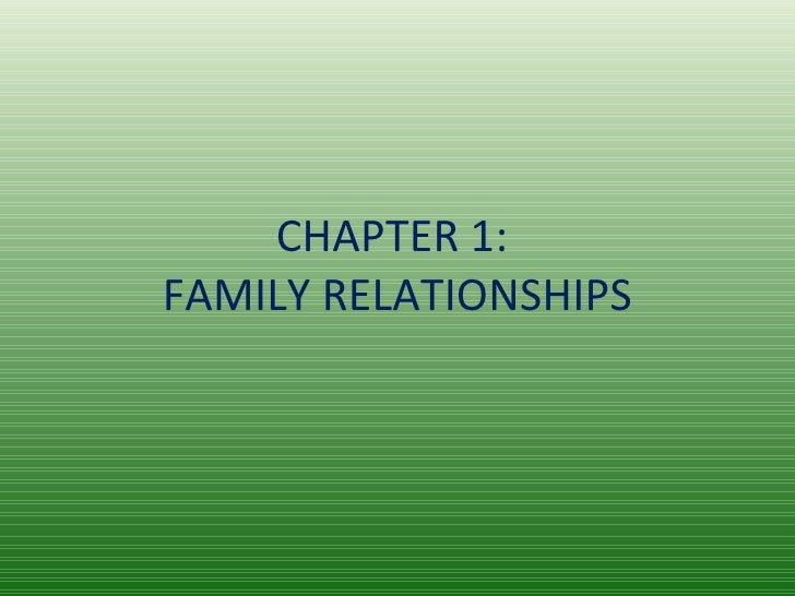 CHAPTER 1:  FAMILY RELATIONSHIPS