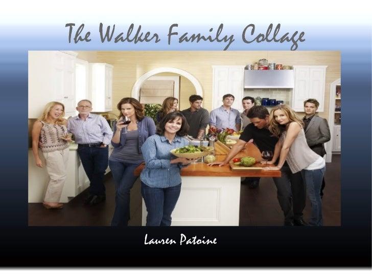 The Walker Family Collage Lauren Patoine