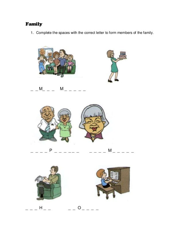 Family 1. Complete the spaces with the correct letter to form members of the family. _ _ M_ _ _ M _ _ _ _ _ _ _ _ _ P _ _ ...