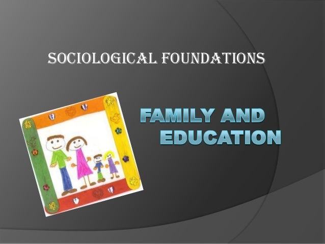 SOCIOLOGICAL FOUNDATIONS