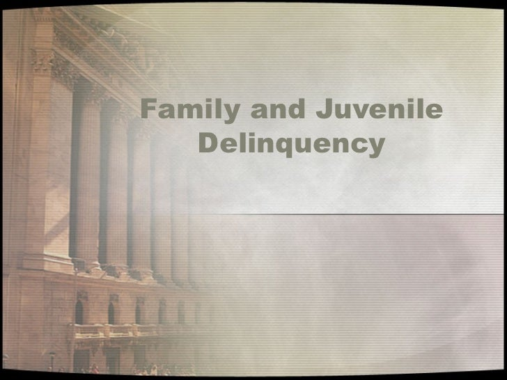 Family and Juvenile   Delinquency