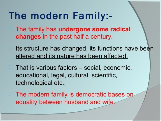 traditional family vs modern family What is a post-modern family a: american women's liberation ideology that emerged in the late 20th century subverted traditional concepts of family and the.