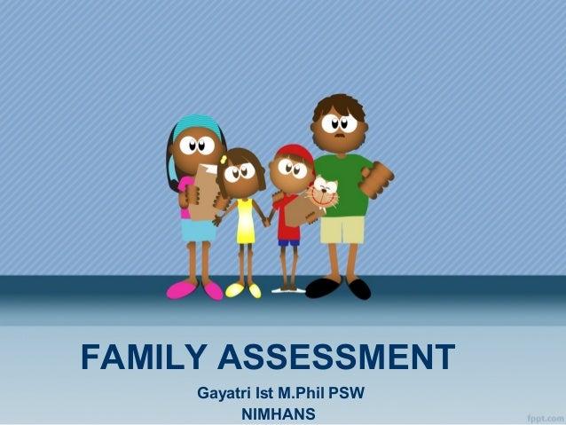 FAMILY ASSESSMENT Gayatri Ist M.Phil PSW NIMHANS
