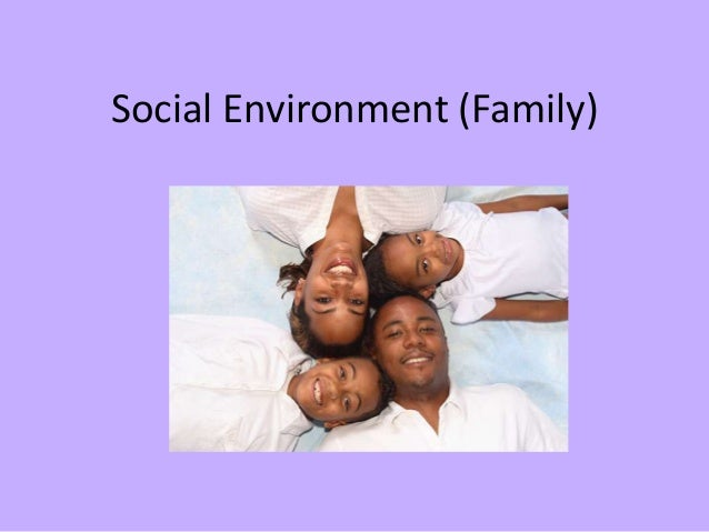Social Environment (Family)