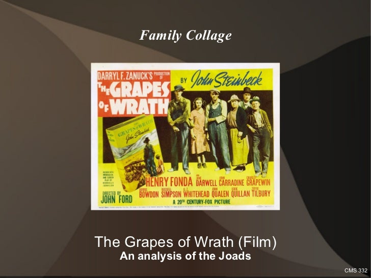 Family Collage The Grapes of Wrath (Film) An analysis of the Joads CMS 332