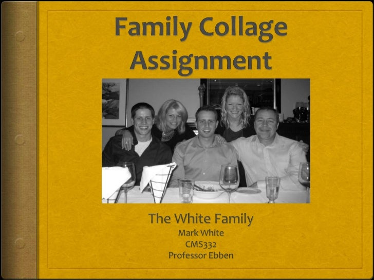 The White Family The white family is a two-parent biological family consisting of Michael  the father, Susan the Mother, ...